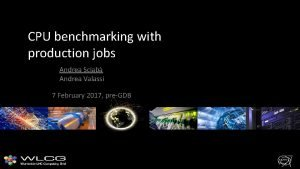 CPU benchmarking with production jobs Andrea Sciab Andrea
