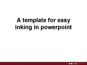 A template for easy inking in powerpoint UMass