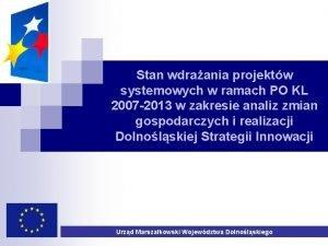 Stan wdraania projektw systemowych w ramach PO KL