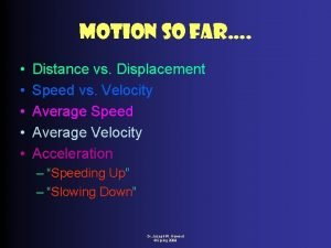 Motion So Far Distance vs Displacement Speed vs