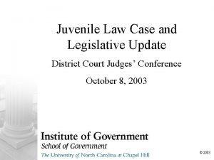 Juvenile Law Case and Legislative Update District Court