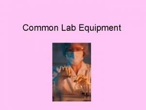 Common Lab Equipment Lab Equipment Used In 7
