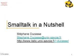 Smalltalk in a Nutshell Stphane Ducasse Stephane Ducasseunivsavoie