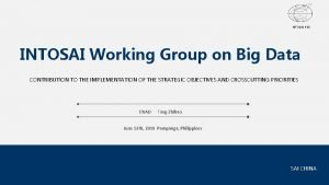 INTOSAI KSC INTOSAI Working Group on Big Data