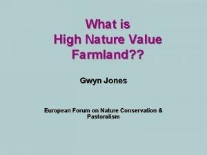 What is High Nature Value Farmland Gwyn Jones