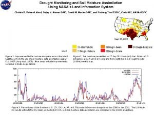 Drought Monitoring and Soil Moisture Assimilation Using NASAs