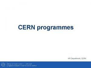 CERN programmes HR Department CERN Trainees 70 100