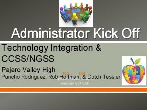 Administrator Kick Off Technology Integration CCSSNGSS Pajaro Valley