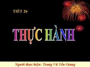 TIT 26 Ngi thc hin Trang V Yn