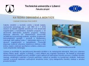 Technick univerzita v Liberci Fakulta strojn KATEDRA OBRBN