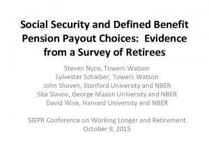 Social Security and Defined Benefit Pension Payout Choices