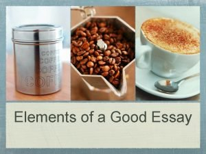 Elements of a Good Essay A Strong Essay