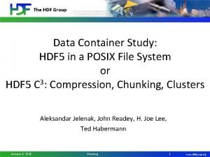 The HDF Group Data Container Study HDF 5