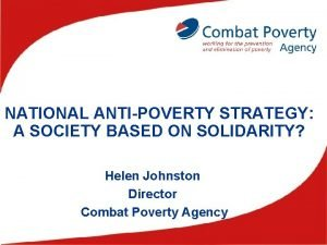 NATIONAL ANTIPOVERTY STRATEGY A SOCIETY BASED ON SOLIDARITY