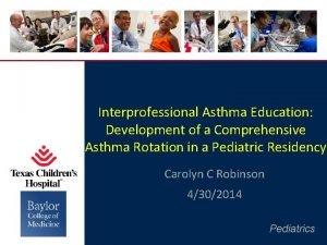 Interprofessional Asthma Education Development of a Comprehensive Asthma