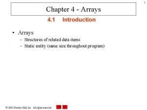 1 Chapter 4 Arrays 4 1 Introduction Arrays