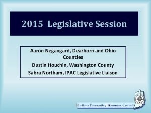 2015 Legislative Session Aaron Negangard Dearborn and Ohio