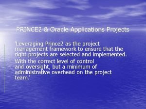 PRINCE 2 Oracle Applications Projects Leveraging Prince 2