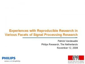 Experiences with Reproducible Research in Various Facets of