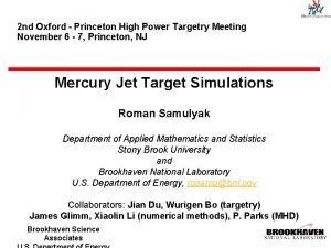 2 nd Oxford Princeton High Power Targetry Meeting