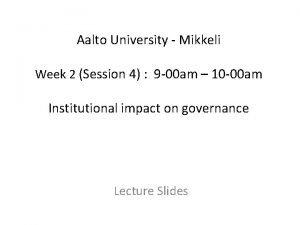 Aalto University Mikkeli Week 2 Session 4 9