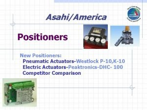 AsahiAmerica Positioners New Positioners Pneumatic ActuatorsWestlock P10 K10