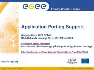 Enabling Grids for Escienc E Application Porting Support