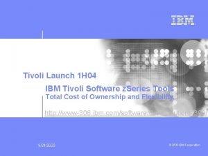Tivoli Launch 1 H 04 IBM Tivoli Software
