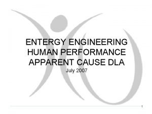 ENTERGY ENGINEERING HUMAN PERFORMANCE APPARENT CAUSE DLA July