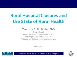 Rural Hospital Closures and the State of Rural