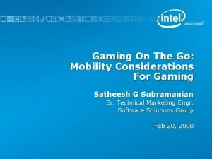 Gaming On The Go Mobility Considerations For Gaming