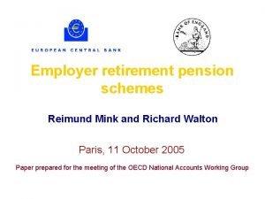 Employer retirement pension schemes Reimund Mink and Richard