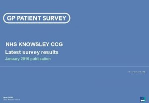 NHS KNOWSLEY CCG Latest survey results January 2016