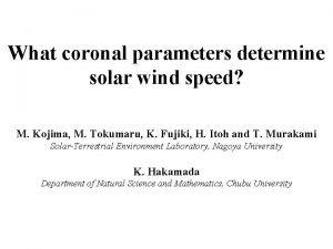 What coronal parameters determine solar wind speed M