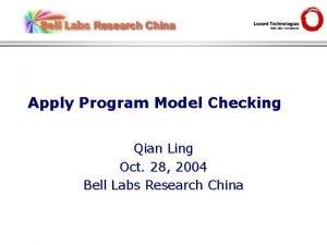Apply Program Model Checking Qian Ling Oct 28