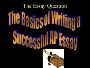 The Essay Question Types of Essay Questions Document