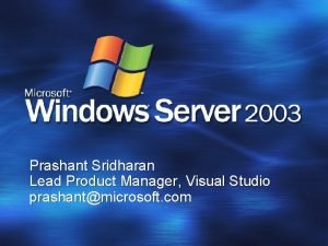 Prashant Sridharan Lead Product Manager Visual Studio prashantmicrosoft