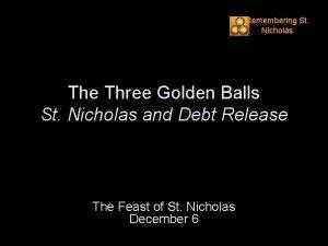 Remembering St Nicholas The Three Golden Balls St