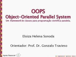 OOPS ObjectOriented Parallel System Um framework de classes