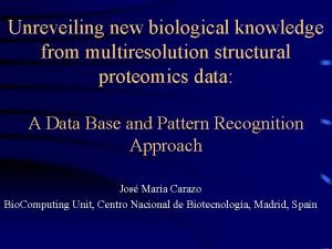 Unreveiling new biological knowledge from multiresolution structural proteomics