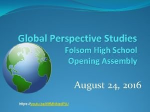 Global Perspective Studies Folsom High School Opening Assembly