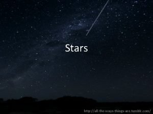 Stars http allthewaysthingsare tumblr com Stars Sphere of