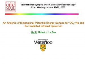 International Symposium on Molecular Spectroscopy 62 nd Meeting