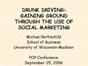 DRUNK DRIVING GAINING GROUND THROUGH THE USE OF