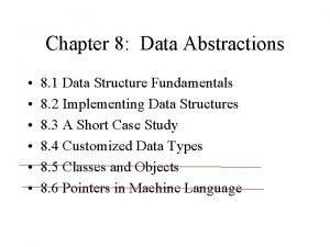 Chapter 8 Data Abstractions 8 1 Data Structure