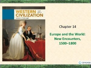 Chapter 14 Europe and the World New Encounters