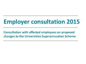 Employer consultation 2015 Consultation with affected employees on