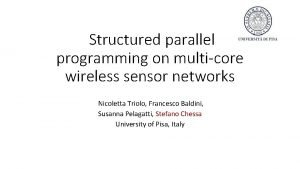 Structured parallel programming on multicore wireless sensor networks