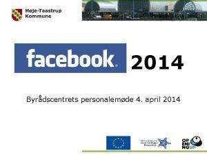 Facebook 2014 Byrdscentrets personalemde 4 april 2014 Derfor