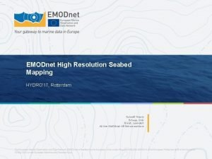 EMODnet High Resolution Seabed Mapping HYDRO 17 Rotterdam